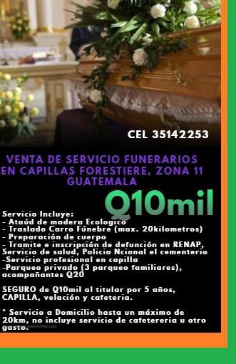 VENTA DE 1 SERVICIO FUNERAL EN CAPILLAS FORESTIERE, ZONA 11 GUATEMALA